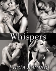 Whispers - Complete Series ebook by Lucia Jordan