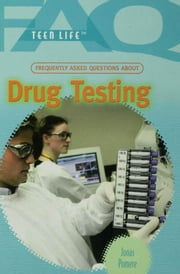 Frequently Asked Questions About Drug Testing ebook by Pomere, Jonas