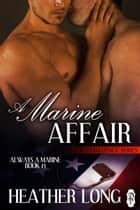 A Marine Affair ebook by Heather Long