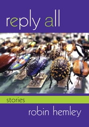 Reply All - Stories ebook by Robin Hemley