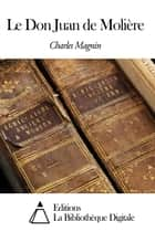 Le Don Juan de Molière ebook by Charles Magnin