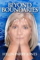 Beyond Boundaries ebook by Helen Parry Jones