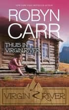 Thuis in Virgin River ebook by Robyn Carr, Ingrid Zweedijk