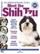 Meet the Shih Tzu ebook by American Kennel Club