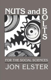 Nuts and Bolts for the Social Sciences ebook by Elster, Jon