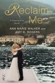 Reclaim Me ebook by Ann Marie Walker,Amy K. Rogers