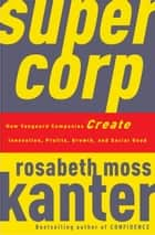 SuperCorp ebook by Rosabeth Moss Kanter