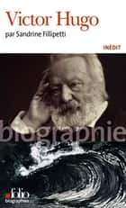 Victor Hugo eBook by Sandrine Fillipetti