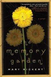 The Memory Garden - An award-winning fantasy of loyalty, family, and witches ebook by Mary Rickert