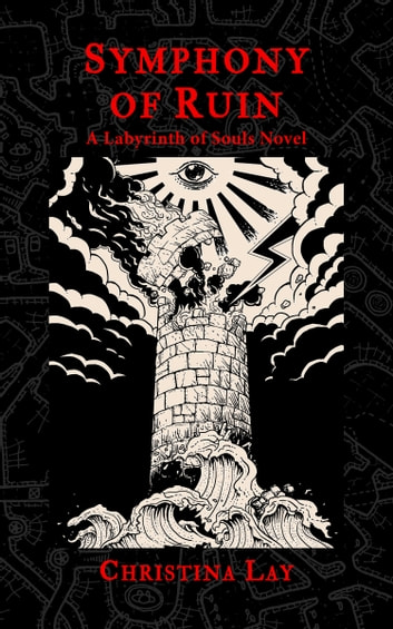 Symphony of Ruin: A Labyrinth of Souls Novel ebook by Christina Lay