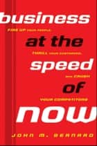 Business at the Speed of Now ebook by John M. Bernard