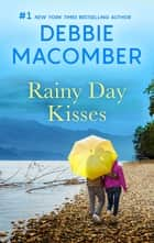 Rainy Day Kisses ebook by Debbie Macomber