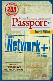 Mike Meyers' CompTIA Network+ Certification Passport, 4th Edition (Exam N10-005) ebook by Scott Jernigan,Mike Meyers