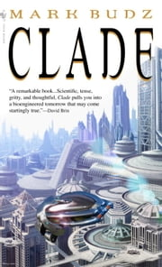 Clade ebook by Mark Budz