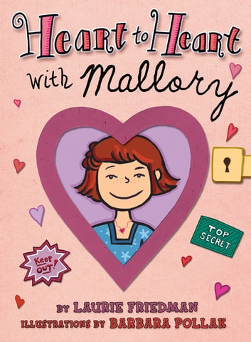 Heart to Heart with Mallory ebook by Laurie Friedman