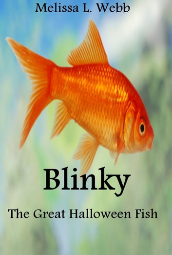 Blinky, The Great Halloween Fish ebook by Melissa L. Webb