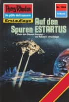 "Perry Rhodan 1364: Auf den Spuren ESTARTUS (Heftroman) - Perry Rhodan-Zyklus ""Tarkan"" ebook by Peter Griese"