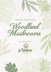 Woodland Mushrooms ebook by La Maliosa