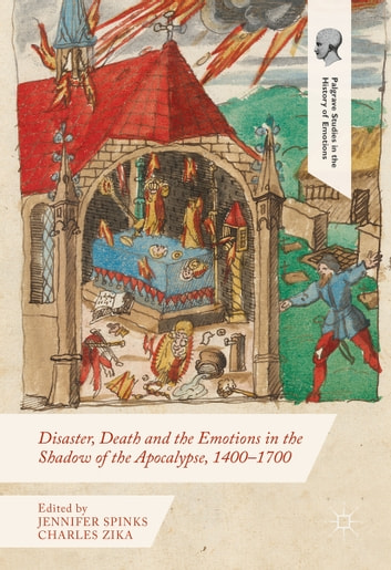 Disaster, Death and the Emotions in the Shadow of the Apocalypse, 1400–1700 ebook by