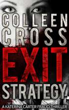 Exit Strategy: A Katerina Carter Fraud Legal Thriller - The gripping psychological thriller bestseller eBook by Colleen Cross