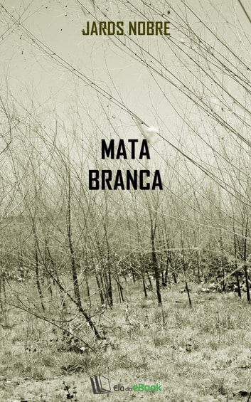 Mata branca ebook by Jards Nobre