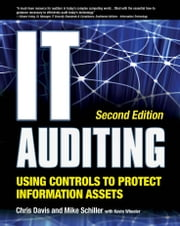 IT Auditing Using Controls to Protect Information Assets 2/E ebook by Chris Davis,Mike Schiller,Kevin Wheeler