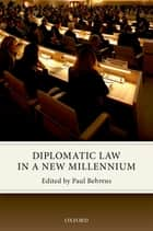 Diplomatic Law in a New Millennium ebook by Paul Behrens