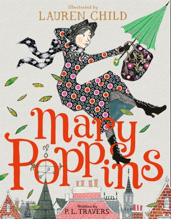Mary Poppins: Illustrated Gift Edition ebook by P. L. Travers