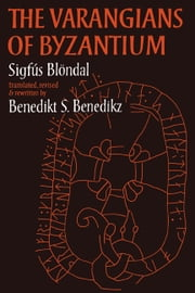 The Varangians of Byzantium ebook by Benedict Benedikz