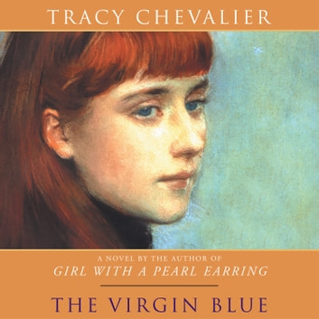 The Virgin Blue audiobook by Tracy Chevalier