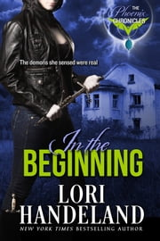 In the Beginning - A Phoenix Chronicle Short Story ebook by Lori Handeland