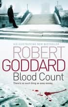Blood Count ebook by Robert Goddard