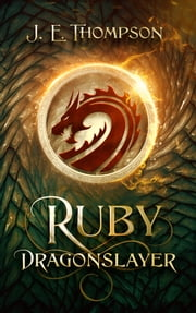 Ruby: Dragonslayer ekitaplar by J. E. Thompson