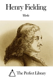Works of Henry Fielding ebook by Henry Fielding