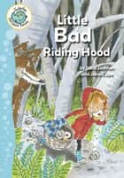Little Bad Riding Hood ebook by Julia Jarman