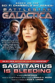 Sagittarius Is Bleeding - Battlestar Galactica 3 ebook by Peter David