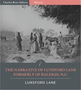 The Narrative of Lunsford Lane, Formerly of Raleigh, N.C. (Illustrated Edition) ebook by Lunsford Lane