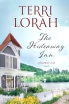 The Hideaway Inn ebook by Terri Lorah