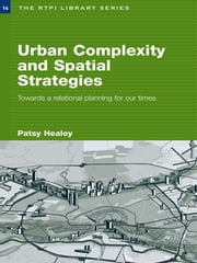 Urban Complexity and Spatial Strategies - Towards a Relational Planning for Our Times ebook by Patsy Healey