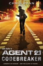 Agent 21: Codebreaker - Book 3 ebook by