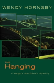 The Hanging: A Maggie MacGowen Mystery ebook by Wendy Hornsby