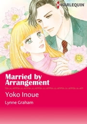 Married by Arrangement (Harlequin Comics) - Harlequin Comics ebook by Lynne Graham,Yoko Inoue