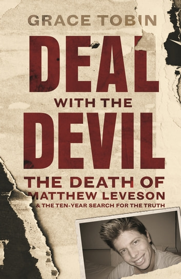 Deal with the Devil - The death of Matthew Leveson and the ten-year search for the truth eBook by Grace Tobin