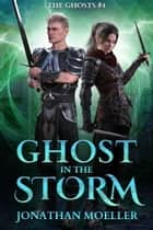 Ghost in the Storm ebook by Jonathan Moeller