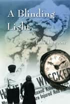 A Blinding Light ebook by Julie Lawson