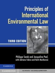 Principles of International Environmental Law ebook by Professor Philippe Sands,Professor Jacqueline Peel