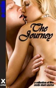 The Journey - A collection of five erotic stories ebook by Izzy French,Chloe Devlin,Shermaine Williams,Anna Ford,Landon Dixon
