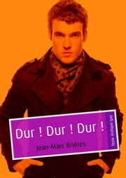 Dur ! Dur ! Dur ! (pulp gay) ebook by Jean-Marc Brières