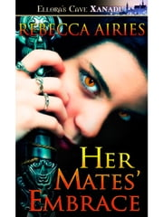 Her Mates' Embrace ebook by Rebecca Airies