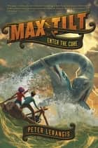 Max Tilt: Enter the Core ebook by Peter Lerangis
